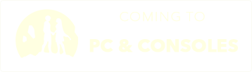 Coming Soon PC & Console
